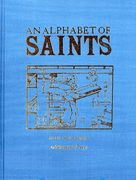 """'An Alphabet of Saints' Msgr. Robert Hugh Benson A mate to A Child's Rule of Life and Old Testament Rhymes, this book is considered by many to be even more prized and cherished by children and parents than its two mates. This beautiful book is a reproduction of the original 1912 edition with 32 large 9""""x12"""" pages with an illustration and story (in rhyme) for a saint of each letter of the alphabet. $19.95"""