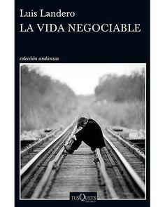 La vida negociable / Luis Landero