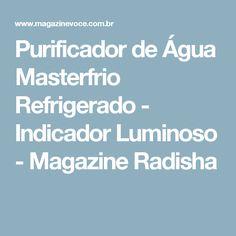 Purificador de Água Masterfrio Refrigerado - Indicador Luminoso - Magazine Radisha