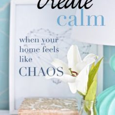7 tips to create calm when your home feels like chaos
