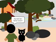 """Oland yakin, baru saja kucing hitam berlari ke arah taman. Oland pun berbalik dan menemukan kucing itu ada di hadapannya. Dia berjongkok di depan kucing hitam dan bertanya, """"Kau tadi dari Taman LLover?"""" Lalu kucing itu megendus kaki Oland dan mengeong lagi."""