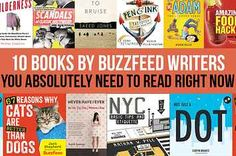 10 Very Different Books By BuzzFeed Writers You Absolutely Need To Read Right Now