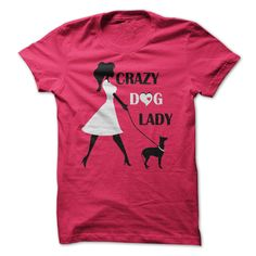 """Unique Crazy dog lady Pink T-Shirt - A dog is the only thing on this earth that loves you more than he loves himself. A person who has never owned a dog has missed a wonderful part of life. Show your funny side with this awesome """"Crazy Dog Lady"""" design! Great gift item for your family, friends or yourself! Clothes, fashion, women, pink"""