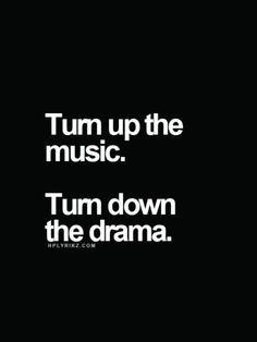 Turn down drama