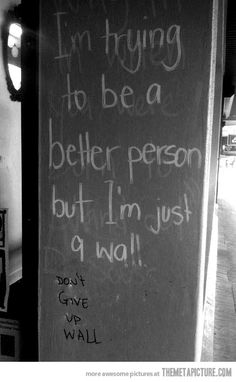 You go, wall…