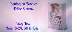 BLOG TOUR, REVIEW & #GIVEAWAY - Betting on Forever by @FeliceStevens - #M_M, #Romance, 5 out of 5 (exceptional)  (November)