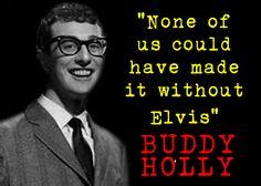 "Buddy Holly - ""None of us could have made it without Elvis!"" - #theelvisdiaries #elvispresley #elvistheking #rockandrollking #famousquotes #buddyholly"