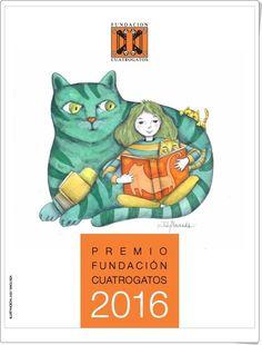 """""""El """"""""Premio Fundación Cuatrogatos 2016"""""""", de esta prestigiosa fundación, premia a 20 libros editados en toda Hispanoamérica (Incluyendo España y Estados Unidos, sede de la Fundación) cuya reseña consta en el folleto que enlaza la imagen. Incluye también los libros finalistas y 80 recomendaciones más."""
