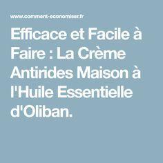 Efficace et Facile à Faire : La Crème Antirides Maison à l'Huile Essentielle d'Oliban.