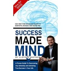 A great Book. Thanks Lloyd!!! Success Made Mind: A Proven Guide To Overcoming Any Adversity and Achieving True Success In Your Life!