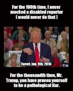 He did mock a disabled reporter, because he disagreed with Trump.  This guy Trump is now our president.  May whatever God you believe in have mercy on us all.