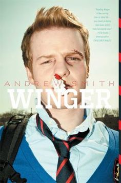 WINGER by Andrew Smith. Simon and Schuster, Ryan Dean is sort of scrawny, and a better than average winger (rugby). Top Ten Books, Ya Books, Good Books, Books To Read, Amazing Books, Free Books, Andrew Smith, Young Adult Fiction, Best Book Covers