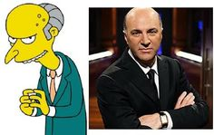 I think Mr. Burns and Kevin O'Leary were separated at birth.