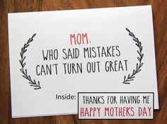 Happy Mother's Day Card. Who Said Mistakes Can't by JessicaSweets