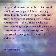 Great Abraham Hicks quote about appreciation.