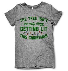 The tree isn't the only thing getting lit this year! Get Halloween, Thanksgiving and Christmas tshirts at discount price. Shop Now! Funny Christmas Sweaters, Christmas Humor, Christmas Christmas, Christmas Outfits, Christmas Vacation, Christmas Shopping, Christmas Ideas, Christmas Decorations, Xmas Shirts