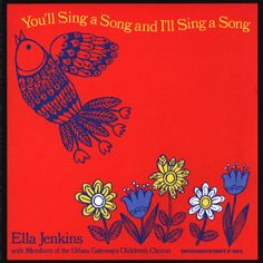 You'll Sing a Song and I'll Sing a Song; Ella Jenkins. CD. Awesome.