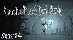 Karoshio Plays - Dont Starve: S02E04