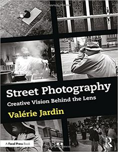 "Read ""Street Photography Creative Vision Behind the Lens"" by Valérie Jardin available from Rakuten Kobo. With both training and preparation, a street photographer needs to make rapid decisions; there may only be a fraction of."