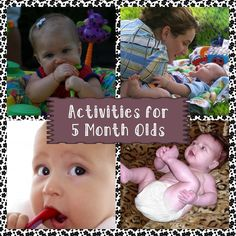 Developmental Activities for Your 5 Month Old A is for Album This activity will help your baby develop pattern recognition and fine motor skills. Get a small photo album, and fill it with pictures of friends and loved ones (even pets). Show your baby the pictures to see how your baby reacts. Allow your baby …