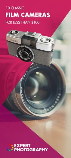 10 Classic Film Cameras for Less Than $100 » Photography