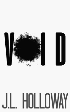 Void by J.L. Holloway - A Flash Fiction - READ FREE Free Reading, Fiction, Content, Books, Livros, Livres, Book, Libri, Fiction Writing