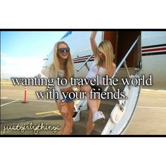 Just wanting to travel the world in general :)