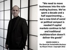 """Quotation by Simon Zadek from """"The Quest for Sustainable Business"""" (book) by Wayne Visser. Copyright 2012."""