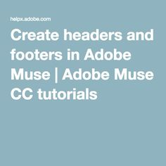 In this Adobe Muse video tutorial, learn how to set up headers and footers in your site. Muse Video, Creer Un Site Web, Adobe Muse, Wordpress, Responsive Web Design, Coding, Create, Headers, Web Design