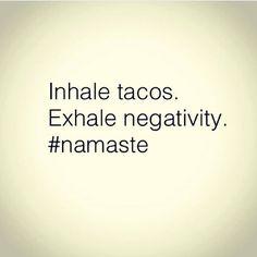 Those afternoon exercises though! #Namaste #TacoTuesday