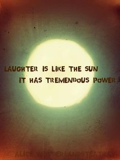 Laughter Is Like The Sun