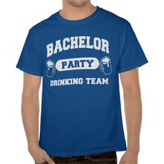 Bachelor Party Drinking Team.  Shirts for all your buddies to wear at your bachelor party.  STORE LINK: http://www.zazzle.com/bachelor_party_drinking_team_shirt-235685550753542603