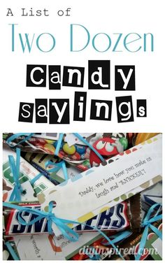 A List of Two Dozen Candy Sayings - DIY Inspired Candy Sayings Gifts, Candy Quotes, Candy Bar Sayings For Teachers, Candy Bar Gifts, Sayings With Candy, Candy Bar Cards, Party Candy, My Funny Valentine, Kids Valentines