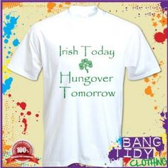 St Patricks Day Irish Today Hungover Tomorrow Funny Slogan Mens T Shirt  Our Price: £10.97