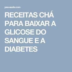 RECEITAS CHÁ PARA BAIXAR A GLICOSE DO SANGUE E A DIABETES