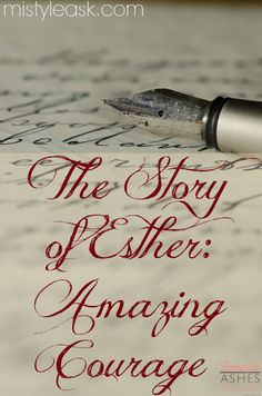 The Story of Esther- Amazing Courage - By Misty Leask