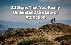 Many people believe the LOA s a lot simpler than it is! Here are a few signs you really understand the Law of Attraction and how to apply it in your life.