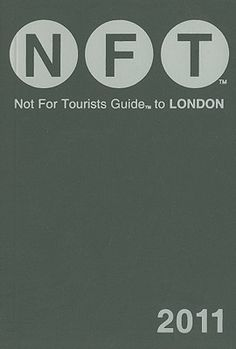 """Not For Tourists London 2013. """"NFT is the ultimate urban guidebook. With award-winning design, handsome neighborhood maps, and thousands of essential listings on where to eat, shop, and play, NFT will help you navigate and explore London like a local. Written and designed by in-the-know city slickers themselves, these beautiful books are packed with priceless tips that make NFT a favorite with long-time residents and first-time travelers alike."""""""