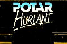 POTAR HURLANT, Le son tourné vers l