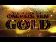 Trailer One Piece Film Gold, premiera 23 lipca.