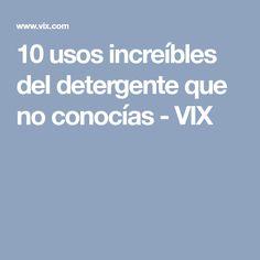 10 usos increíbles del detergente que no conocías - VIX