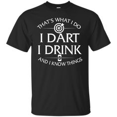 That's what I do, I hike, I drink and I know things Hoodies, Loong Sleeve Perfect shirt for hiking lover. Make a great gift for your friends or family member. Dart Shirts, Cycling T Shirts, Surf Shirt, Father's Day T Shirts, Fishing T Shirts, My Ride, Custom Shirts, Tees, Mens Tops