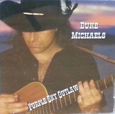 Duke Michaels: Purple Sky Outlaw  CD  LIKE NEW  DB1444