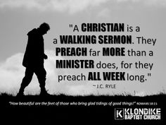 J.C. Ryle Quote - Christian Is A Walking Sermon