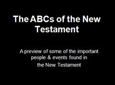 The ABC's of the New Testament - Power Point Presentation