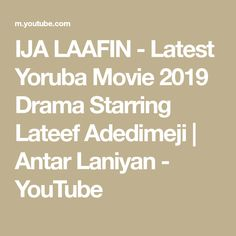 IJA LAAFIN - Latest Yoruba Movie 2019 Drama Starring Lateef Adedimeji | Antar Laniyan - YouTube