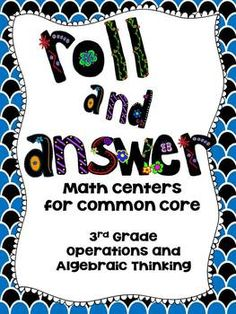 ROLL AND ANSWER MATH CENTERS FOR 3RD GRADE COMMON CORE *ALGEBRAIC THINKING* - TeachersPayTeachers.com