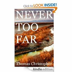 Never Too Far by Thomas Christopher - 4.8 stars (16 reviews) - 212 pages - $2.99