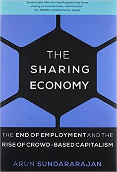 The Sharing Economy: The End of Employment and the Rise of Crowd-Based Capitalism (MIT Press): 9780262034579: Economics Books @ Amazon.com