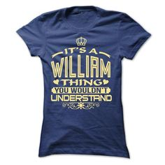 IT IS WILLIAM THING AWESOME SHIRT - #unique hoodie #winter hoodie. SATISFACTION GUARANTEED => https://www.sunfrog.com/LifeStyle/IT-IS-WILLIAM-THING-AWESOME-SHIRT-Ladies.html?68278